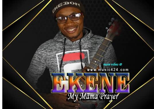 Ekene my mama prayer