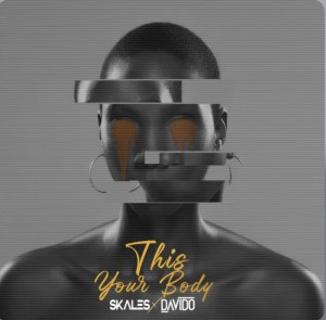 skales this your body ft davido